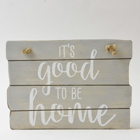 Slatted Plaque 'It's good to be home'