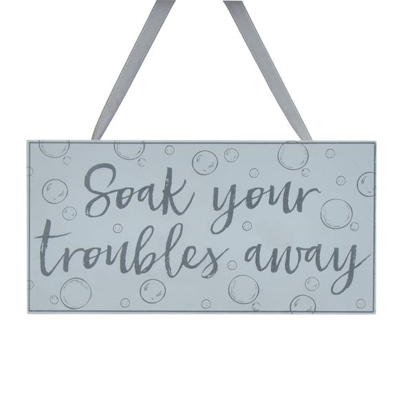 Soak Your Troubles Away Wooden Plaque Silver
