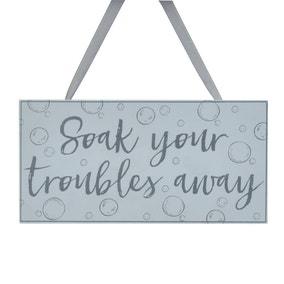 Soak Your Troubles Away Wooden Plaque