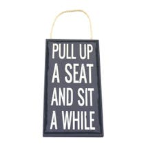 Pull Up a Seat Sign
