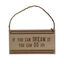 If You Can Dream It Hanging Heart Plaque