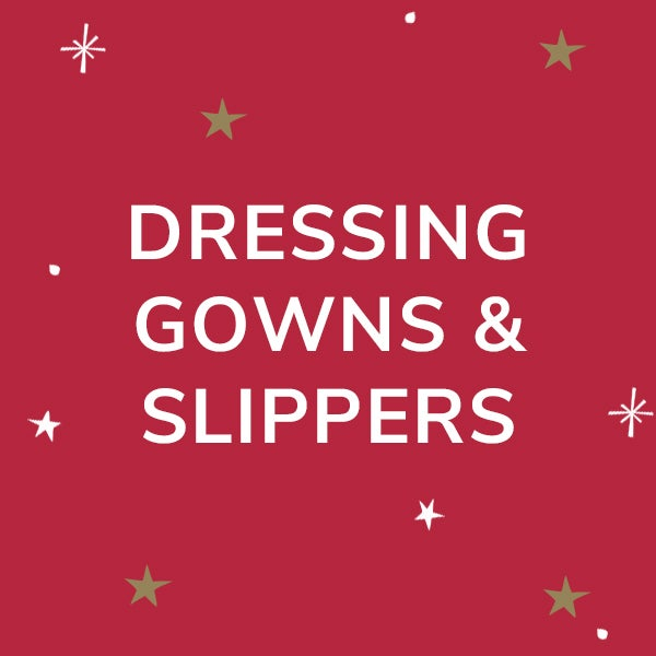 Dressing Gowns and Slippers