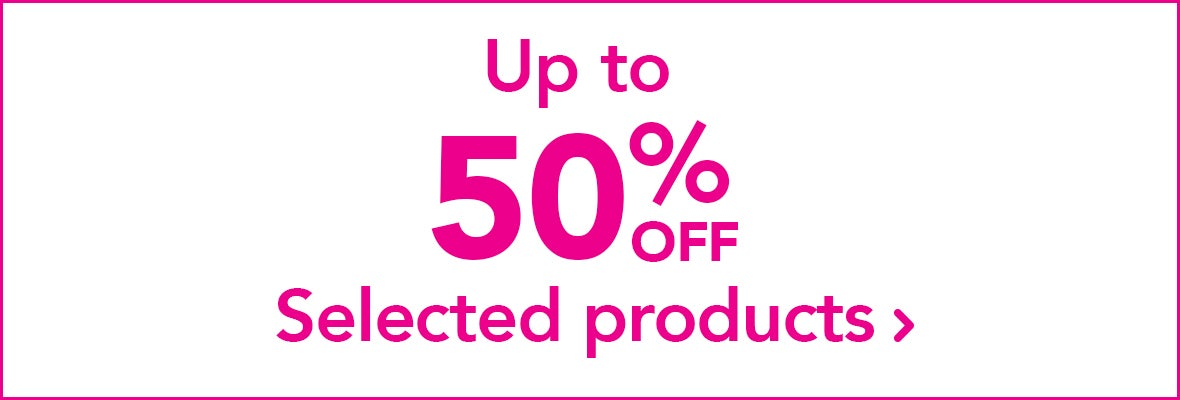 Up to 50% off selected products